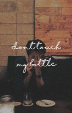 {✿} dont touch my bottle ➽ myg  by mimotae-