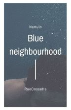 Blue Neighbourhood |NamJin| by RueCossette