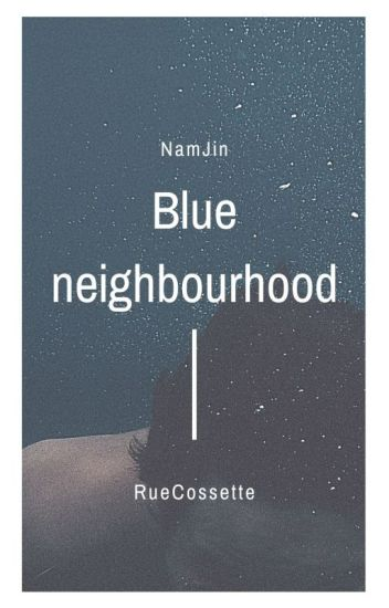 Blue Neighbourhood |NamJin|
