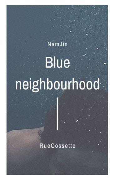 Blue Neighbourhood |NamJin|