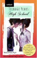 Teenage Years: High School by villanuevajoanne