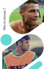 Who to choose.? Cristiano ronaldo/ Neymar jr by _CTE_Rayan_CTE_