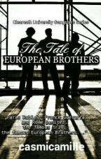 The Tale Of The European Brothers (Cleareath University Gangsters Series) by casmicamille