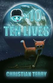 Ten Lives  by ChristianTerry