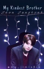 The Kindest Brother | Jungkook [FF] by My_Jimishie