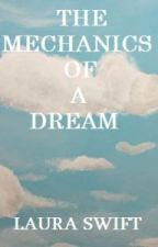 The Mechanics Of A Dream by Laura24601