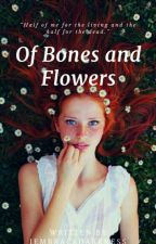 Of Bones And Flowers (Myth Of Hades And Persephone)  by IEmbraceDarkness