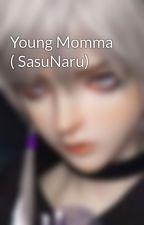 Young Momma ( SasuNaru) by keina10