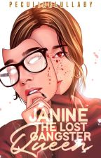 Janine:The Lost Gangster Queen #Wattys2016 by Andrea_Nicute13