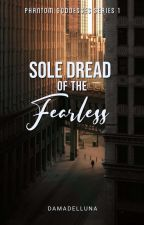 My Fearless Love (Phantom Goddesses Series #1) by Night_Fury21