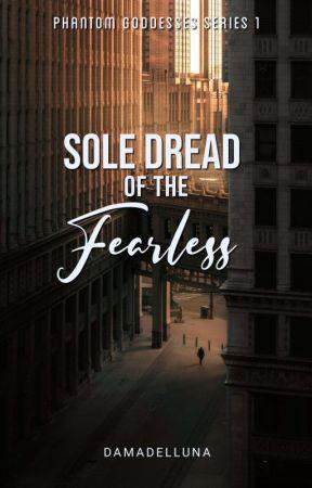 Phantom Goddesses Series #1: My Fearless Love  by Night_Fury21