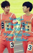 WooGyu ( Chuyển Ver) : Tiểu Tử ! Còn Không Mau Chịu Trách Nhiệm! by hyun_1102