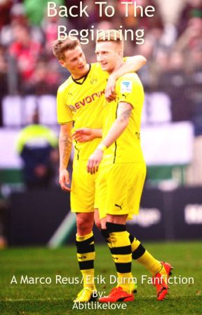 Back To The Beginning | Marco Reus/Erik Durm by mercylikemendes