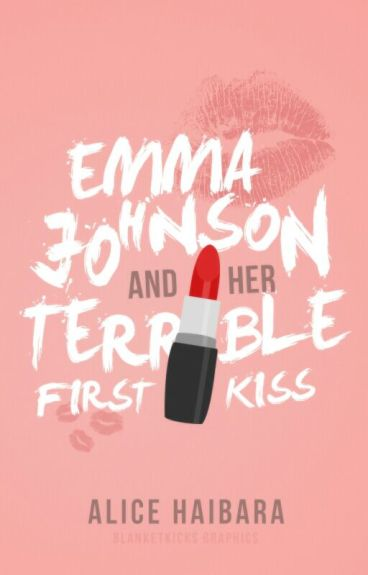 (#1) Emma Johnson and Her Terrible First Kiss  ✓