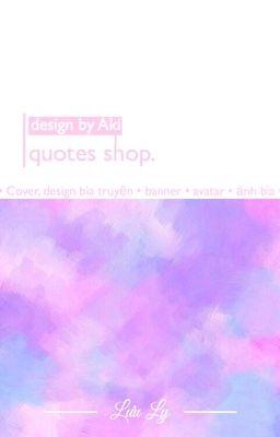 Aki's Quotes Shop