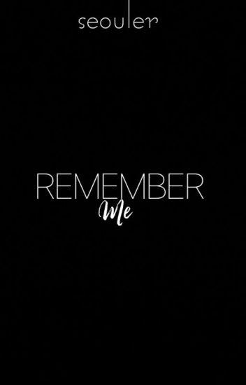 Remember Me ✔