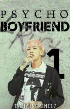 Psycho Boyfriend 1✔ (RM BTS) [Completed] by taehyungmine17