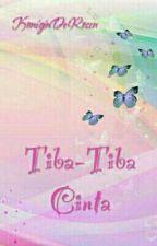 Tiba-Tiba Cinta by KoniginDerRosen