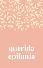 Querida epifania [Conto] by MonicaMeirellesdC