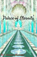 Palace Of Eternity by Akane_Kyoya