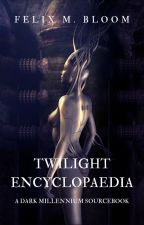Twilight Encyclopaedia (DO appendixes) by twilightpeaks