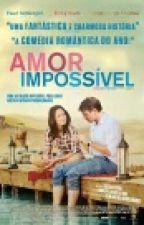 O Amor Impossivel by ThalissonRangel