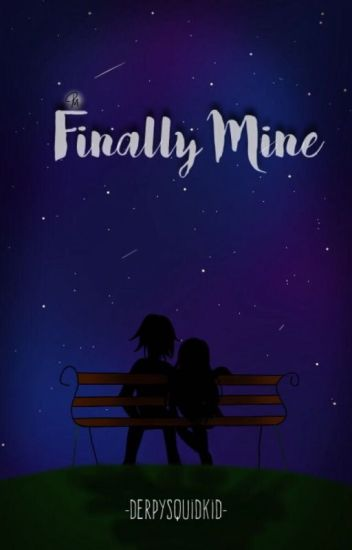(ON HOLD FOR A BIT)Finally Mine| A Travlyn AU |