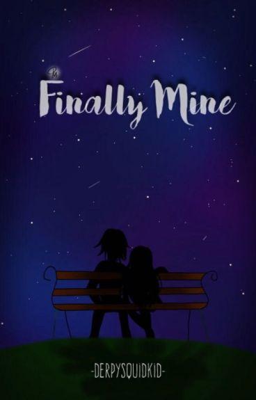 {EDITING} Finally Mine| A Travlyn Fanfic//AU |