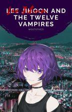 Lee Jihoon and the Twelve Vampires by wootothezi