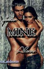 You're MINE Alone by xoxLeidexox