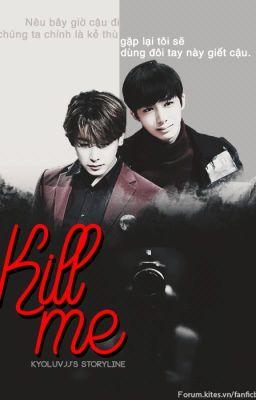 Đọc truyện [short fic |M] Kill Me |2 Won (Monsta x )(chuyển ver /Edit)