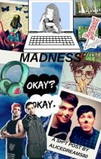 madness by thewildlyalice