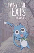 Fairy Tail TEXTS! by hahahaseena