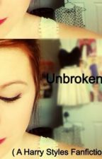 Unbroken ( A Harry Styles Fanfiction ) by roselipsash
