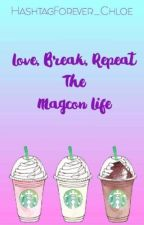Love, Break, Repeat    The Magcon Life  by Hashtag_ForeverChloe