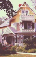 My street X reader .: The gifted girl in the yellow house :. by iMuwMuwi