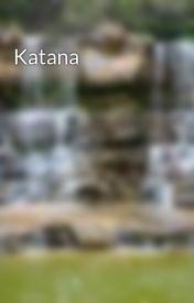 Katana by heythere_