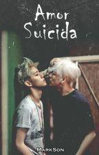 Amor Suicida [Markson] by Jark9394