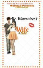 Mr.Womanizer's Wife by p-princess24