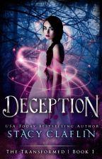 Deception (The Transformed, #1) by StacyClaflin