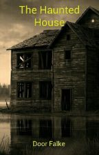 The Haunted House by NightmareFalke