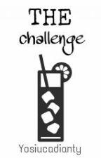 The Challenge by yosiucaaa