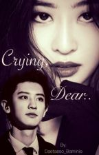 Crying, Dear.. [Park Chanyeol] by Daetaeso_Baminie