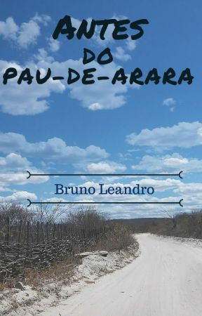 Antes do pau-de-arara by BrunnoLeandro