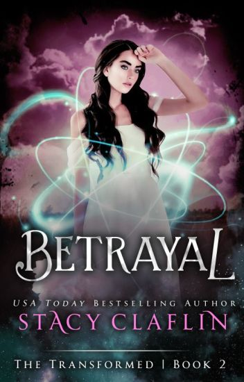 Betrayal (The Transformed #2)