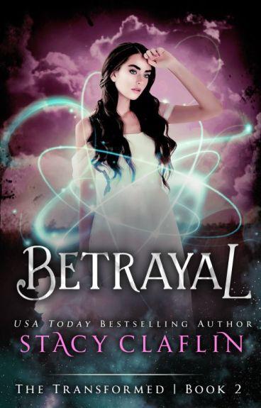 Betrayal (The Transformed #2)