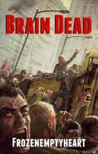 Brain dead by Frozenemptyheart