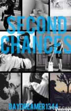 Second Chances  by CanadianBabe1998