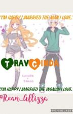 TRAVCINDA - A FanFiction *Completed* by Allizza_Carmelle