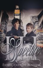 Le spectre invisible T. 3 (Johnlock) by Sinadana
